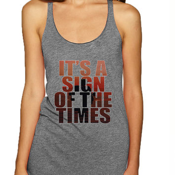 Women's Tank Top It's A Sign Of The Times Styles Hot Single