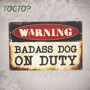 Warning signs Badass Dog on Duty Metal Tin signs Hanging Poster Bedroom,Home Decor, Man Cave, Wall Painting