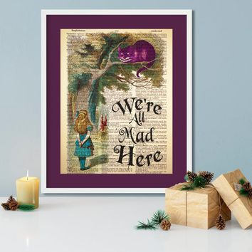 Alice in Wonderland, We're All Mad Here, Mad Hatter Quote, with the Cheshire Cat, Lewis Carroll Decor, Dictionary Print, Book Art, Vintage