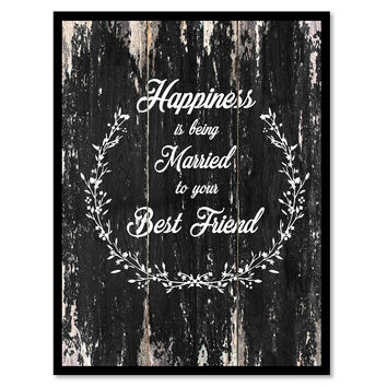 Happiness is being married to your best friend Motivational Quote Saying Canvas Print with Picture Frame Home Decor Wall Art