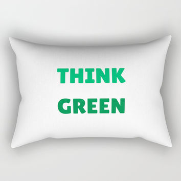 THINK GREEN Rectangular Pillow by Love from Sophie