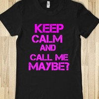 KEEP CALM AND CALL ME MAYBE? - rockgoddesstees