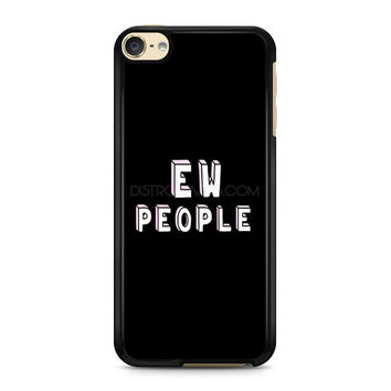 iPod Touch 4 5 6 case, iPhone 6 6s 5s 5c 4s Cases, Samsung Galaxy Case, HTC One case, Sony Xperia case, LG case, Nexus case, iPad case, Ew People Tumblr Cases