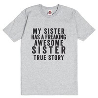 My Sister Has A Freaking Awesome Sister-Unisex Dark Ash T-Shirt
