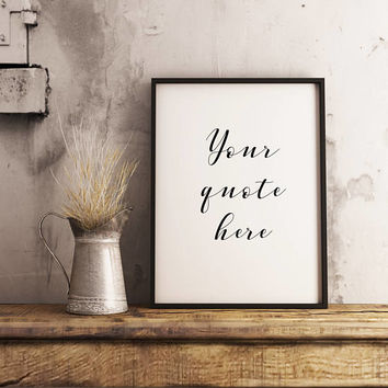 Custom Quote Print, Custom Saying Print, Custom Quote Wall Art, Any Size Digital Download, Quote Sign, Quote Printable, Custom Wall Art