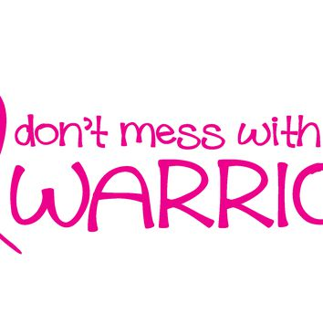 Breast Cancer, Don't Mess With This Warrior, Vinyl Graphic Decal Sticker Vehicle Car Truck Window Wall Laptop - High Quality Outdoor Rated Vinyl + FREE DECAL