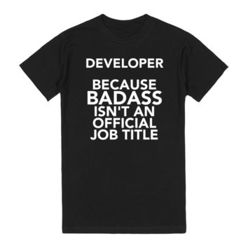 Developer Because Badass Isn't An Official Job