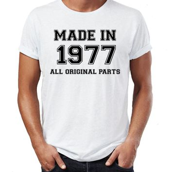 Made in 1977 All Original Parts 40th Year Birthday Age Present Vintage Funny Men Printed T-Shirt Pure Cotton Men T Shirt