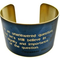 "Tennessee Williams Vintage Style Brass Cuff Bracelet: ""Life is an unanswered question..."""