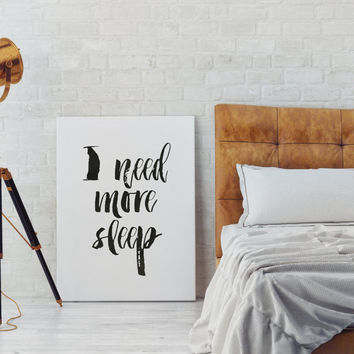 BEDROOM WALL DECOR,I Need More Sleep,Bedroom Art print,Digital Print,Hand Lettering,Inspirational Quote,Bedroom Sign,Typograpahy Art Print