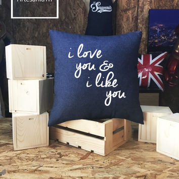 I love you and I like you Pillow case Jean cotton canvas, Cushion cover, pillow cover, small pillow case, 16x16 , canvas pillow cover