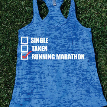 Single Taken Running Marathon Burnout Tank top.Womens crossfit tank.Funny exercise tank.Running tank top. Bootcamp tank.Sexy Gym Clothing