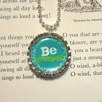 Bottle Cap Pendant Necklace, Be Yourself, Silver Plated, Jewelry, Handmade