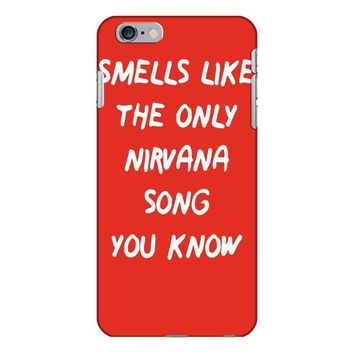 smells like the only nirvana song you know iPhone 6/6s Plus Case