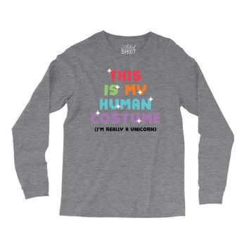 This Is My Human Costume I'm Really A Unicorn Long Sleeve Shirts