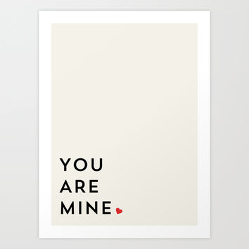 YOU ARE MINE Art Print by Allyson Johnson