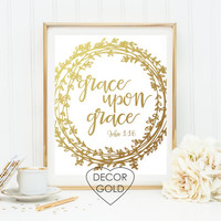 Grace upon grace John 1:16 Bible verse Gold foil print gold office decor Christmas gift wal holiday decor art home wall art real gold foil
