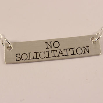 """""""NO SOLICITATION"""" Hand Stamped Sterling Silver Necklace"""