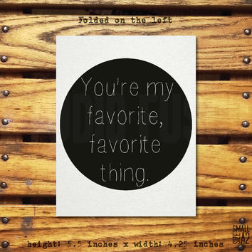 You're My Favorite, Favorite Thing - Anniversary Card - Birthday Card - Just For Fun - Romantic Card - Sweet Card - Custom Card