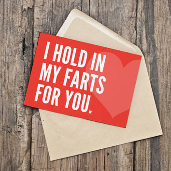 """Printable Valentine's Day Card / INSTANT DOWNLOAD / """"I Hold In My Farts For You"""""""