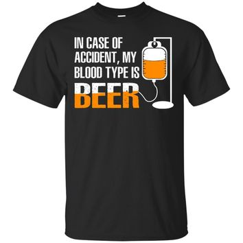 Drink Beer T-shirt In Case of Accident My Blood Type is Beer