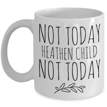 Not Today Heathen Child Mug New Toddler Mom Gifts Funny Coffee Cup