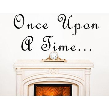 Once Upon A Time Vinyl Wall Decal, Custom Wall Art, Vinyl Wall Decals, Custom Signs