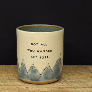 Not all who wander are lost. mountain handmade tumbler. JRR Tolkien tea coffee ceramic tumbler. Everyday inspiration. IN STOCK