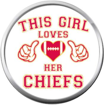 This Girl Loves Her Kansas City Chiefs NFL Football Lovers Team Spirit 18MM - 20MM Snap Jewelry Charm