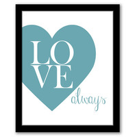 INSTANT DOWNLOAD, Love Always, Teal Heart Print, Printable Art, Bedroom Wall Art, Love Art Print, Entryway Art, Love Quote, Typography Print