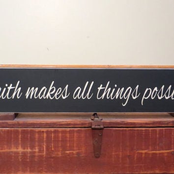 Faith makes all things possible wood custom painted sign
