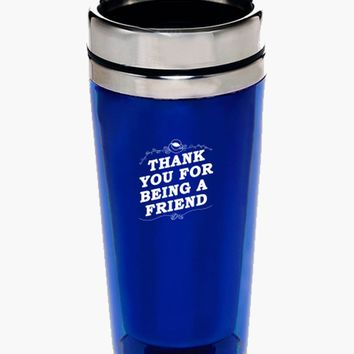 Thank you For Being A Friend Travel Tumbler (Pre-order)