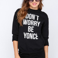 Style Stalker Don't Worry Be Yonce Black Sweater