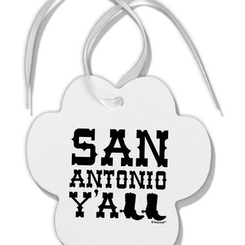 San Antonio Y'all - Boots - Texas Pride Paw Print Shaped Ornament by TooLoud