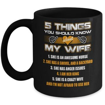 DCKIJ3 5 Things You Should Know About My Wife She Is Awesome Nurse Mug