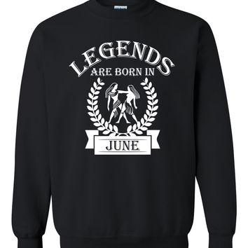 Legends are born in June sweatshirt, zodiac thing, trending, born in June, funny, best selling, birthday gift, gemini