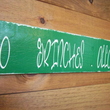 No Grinches Allowed Sign-Christmas Decor-Christmas Sign-Green and White Sign-Holiday Decoration