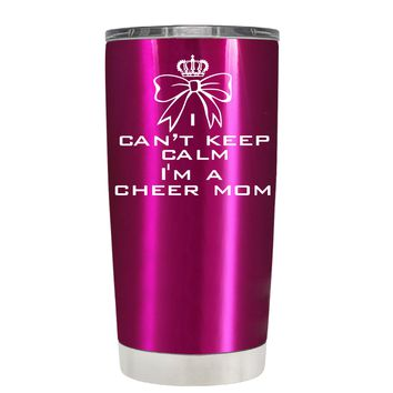 Can't Keep Calm, I'm a Cheer Mom on Translucent Pink 20 oz Tumbler Cup