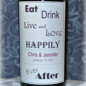 4 Customized Wine Bottle Labels Eat Drink Live Love Personalized Wedding Wine Bottle Labels Anniversary Party Rehearsal Dinner