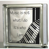 Piano Music is who I am Glass Block Decal Tile Mirrors DIY Decal for Glass Blocks Piano Music is who I am
