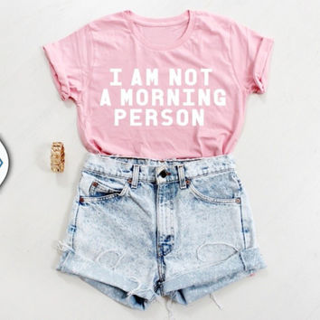 I AM NOT A MORNING PERSON Funny grey Letter Print T-Shirt Women Sexy t shirt Summer Style tees Fashion Clothing Love Pink tshirt