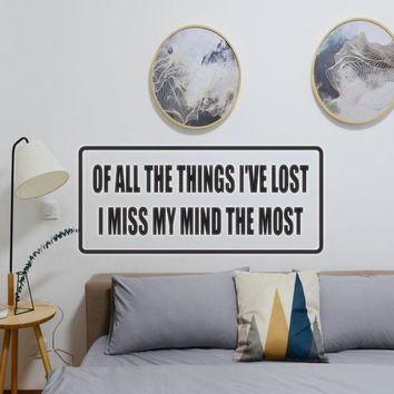 Of All the Things I've Lost I miss my Mind the Most Vinyl Wall Decal - Removable