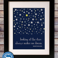 Vincent van Gogh Quote 8x10 Print - Looking at the Stars Always Makes Me Dream
