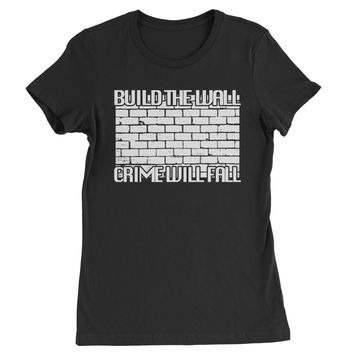 Build The Wall And Crime Will Fall Womens T-shirt