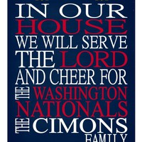 In Our House We Will Serve The Lord And Cheer for The Washington Nationals Personalized Christian Print - sports art - multiple sizes