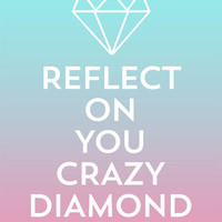 Inspirational Print Typographic Poster Reflect on You Crazy Diamond Chemistry Carbon Geekery Pink Teal Ombre Modern Wall Art Motivational