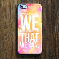 Inspirational Quote Believe iPhone 6/6s Case iPhone 6/6s Plus Case iPhone 5c Galaxy S6 Edge Note 5 Case 091