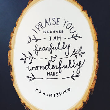 FEARFULLY and WONDERFULLY MADE - wood slice hand painted hanging sign Christian Bible verse art typography wood sign decoration Psalm 139 14