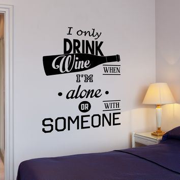 Wall Vinyl Decal Kitchen Restaurant Wine Quote I Drink Quote Home Decor Unique Gift z4277