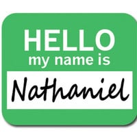 Nathaniel Hello My Name Is Mouse Pad
